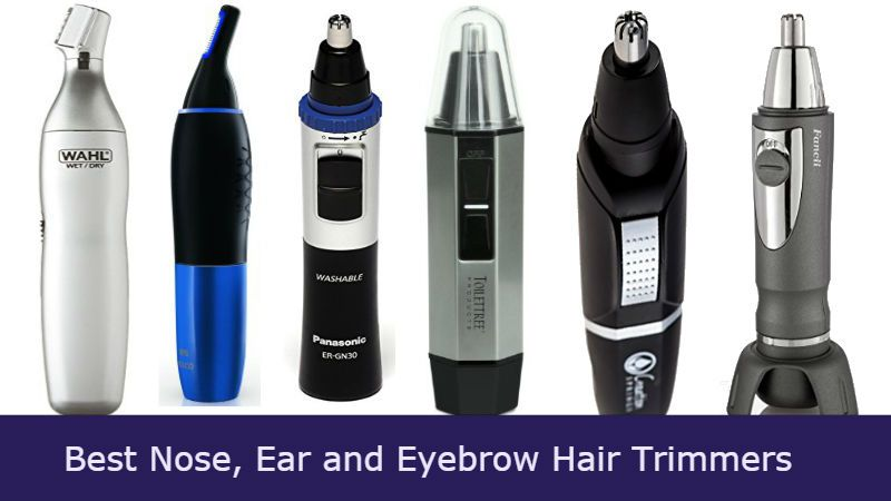 Best nose ear and eyebrow hair trimmers